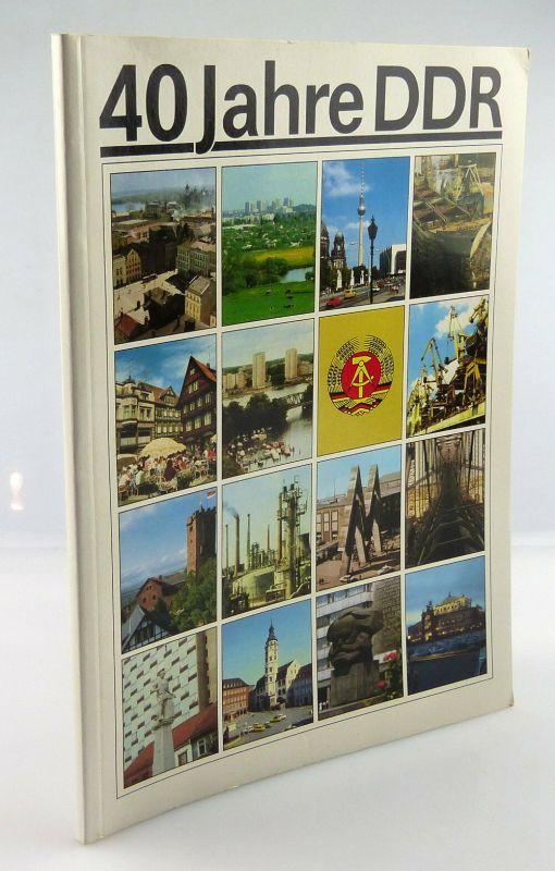 Heft: 40 Jahre DDR 1989 zusammengestellt von Abt. des Zentralkomitees SED, so327 0
