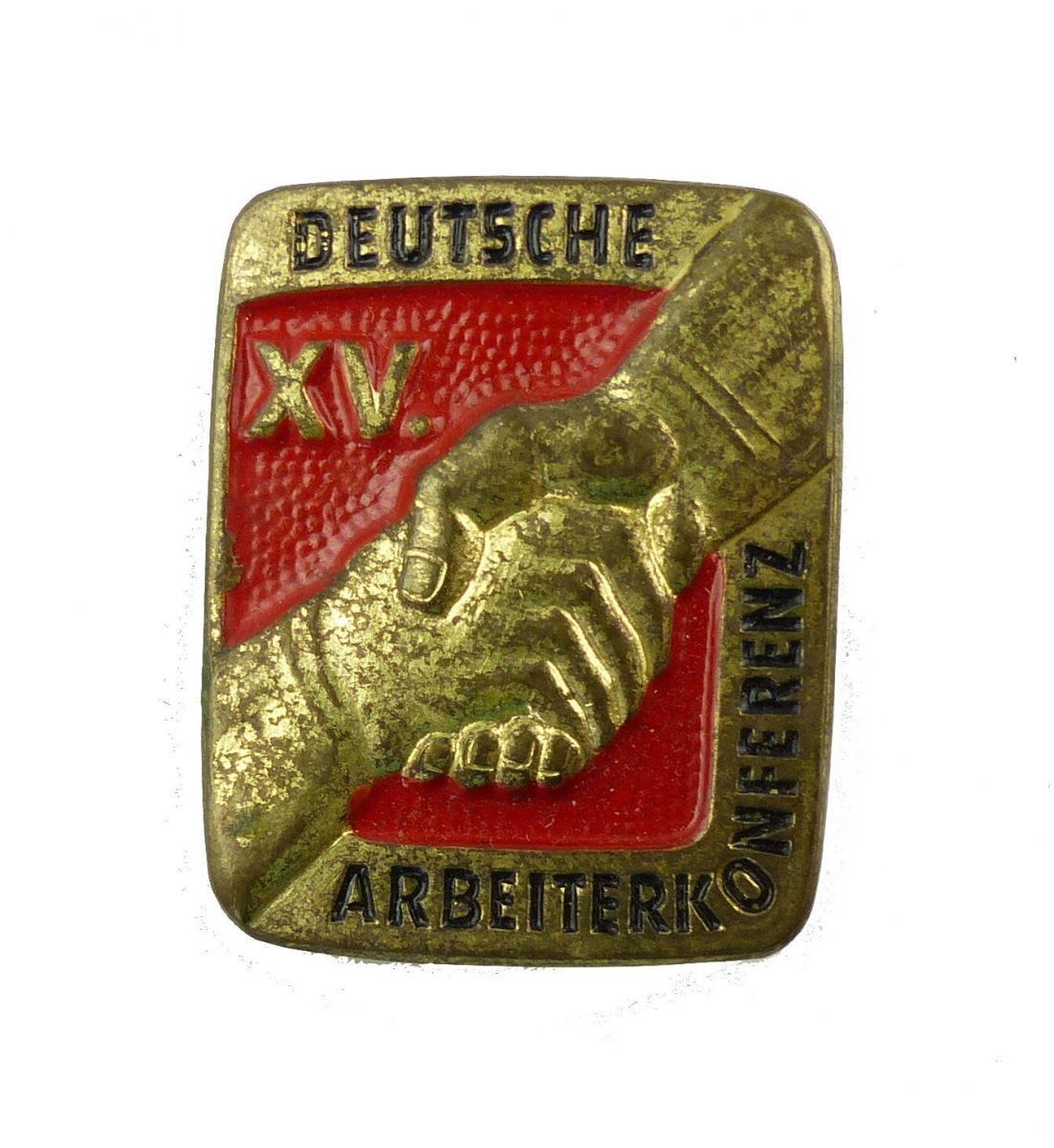 #e7426 Deutsche XV. Arbeiterkonferenz Abzeichen DDR vgl. Band IV Nr. 676