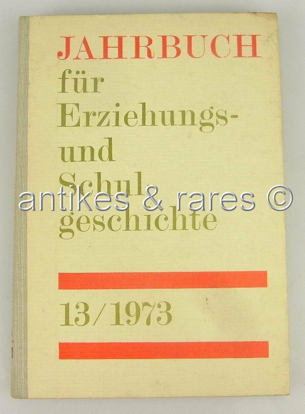 Jahrbuch für Erziehungs- und Schulgeschichte 13/1973, Volk und Wissen