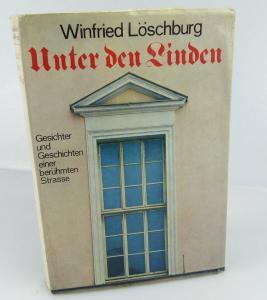 Buch Unter den Linden ,Winfried Löschburg ,Verlag der Morgen Berlin 1972 /001