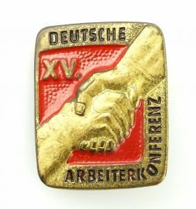 #e2041 Deutsche XV. Arbeiterkonferenz Abzeichen DDR