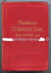 Baedeker Handbuch für Reisende: Südbayern, Tirol und Salzburg 1910