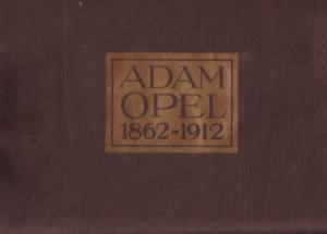 Adam Opel und sein Haus, 50 Jahre der Entwicklung 1862-1912