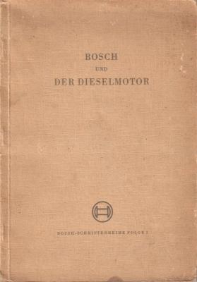 Bosch Schriftenreihe Folge 3: Bosch und der Dieselmotor 1950