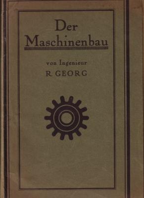 Georg, R. Der Maschinenbau, Modellmappe zum Buch ca. 1910