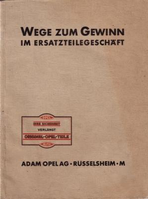 Opel Wege zum Gewinn im Ersatzteilegeschäft Broschüre 1931