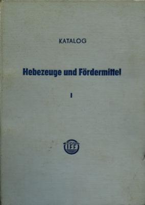 IFF Katalog Hebezeuge und Fördermittel Teil 1 DDR 1960