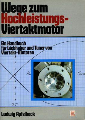 Ludwig Apfelbeck Wege zum Hochleistungs-Viertaktmotor 1979