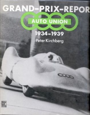 Peter Kirchberg Grand-Prix Report Auto-Union 1934-1939 0