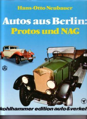 Hans-Otto Neubauer Autos aus Berlin Protos und NAG 1983 0
