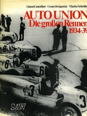 Cancellieri / DeAgostini / Schröder Auto-Union Die gr. Rennen 1934-1939 v. 1979 0
