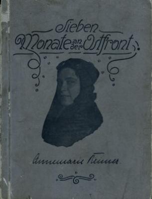 Annemarie Reimers Sieben Monate an der Ostfront 1915 0