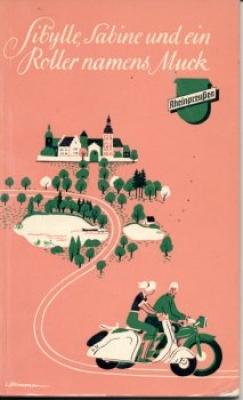 Walter Scherf Sibylle, Sabine und ein Roller namens Muck 1950er Jahre