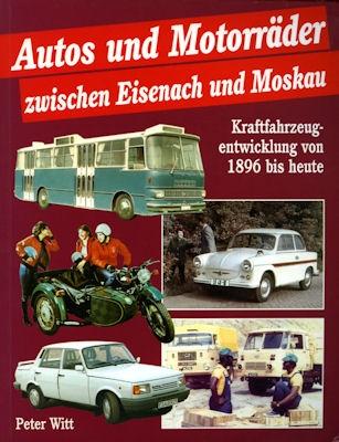 Peter Witt Autos und Motorräder zwischen Eisenach und Moskau 1997