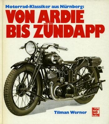 Tilman Werner Von Ardie bis Zündapp 1989