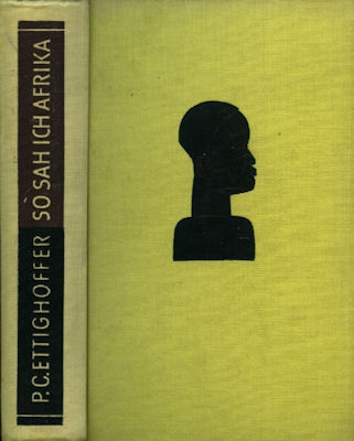 P.C.Ettighoffer So sah ich Afrika 1938