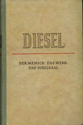 Diesel Der Mensch Das Werk Das Schicksal 1940