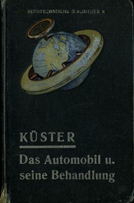 Autotechnische Bibliothek Bd. 6 Das Automobil und seine Behandlung ...
