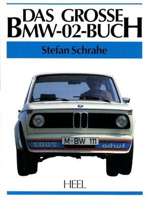 Heel / Stephan Schrahe Das große BMW 02 Buch 1989