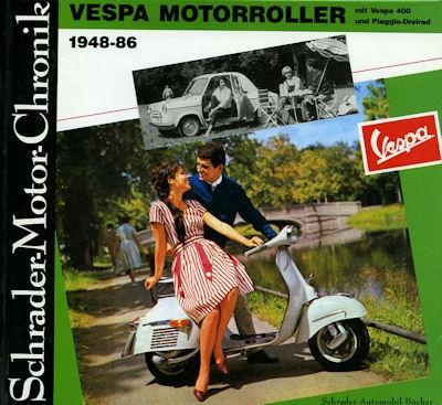 Schrader Motor Chronik Vespa Motorroller 1948-1986