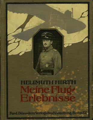 Hirth, Helmuth Meine Flugerlebnisse - 20000 km im Luftmeer 1915