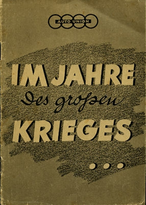 Auto-Union Im Jahre des großen Krieges Prospekt 6.1940