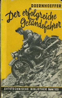 Autotechnische Bibliothek Bd.100 Der erfolgreiche Geländefahrer 1938 ...