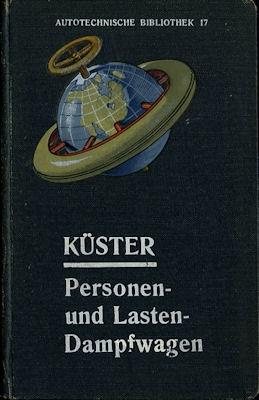 Autotechnische Bibliothek Bd. 17 Personen- und Lasten Dampfwagen 1908