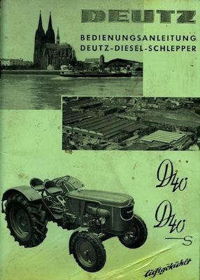 Deutz D 40 / D 40S Schlepper Bedienungsanleitung 1960