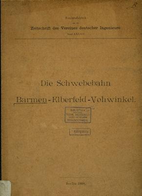 Die Schwebebahn Barmen-Elberfeld-Vohwinkel 1900
