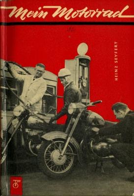 Heinz Seyfert Mein Motorrad 1961