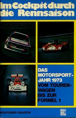 Wolfgang Rausch Im Cockpit durch die Rennsaison 1973