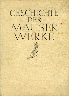 Friedrich Hassler / Adolf Bihl Geschichte der Mauser-Werke 1938