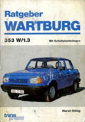 Wartburg 1.3 Ratgeber 1991