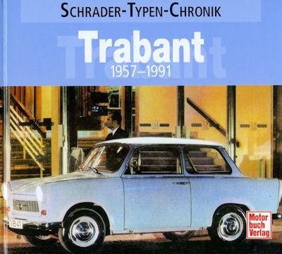 Schrader Typen Chronik Trabant 1957-1991 von 2007
