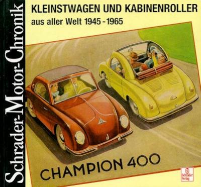 Schrader Motor Chronik Kleinstwagen und Kabinenroller 1945-1965 von 1997