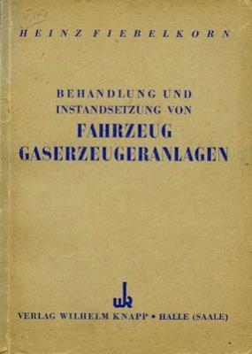 Heinz Fiebelkorn Fahrzeug Gaserzeugeranlagen 1948