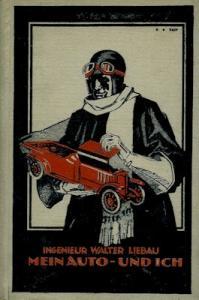 Walter Liebau Mein Auto und ich 1920