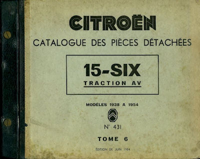 Citroen Traction Avant 15 Six Ersatzteilliste Catalogue des pieces 1938-1954 f