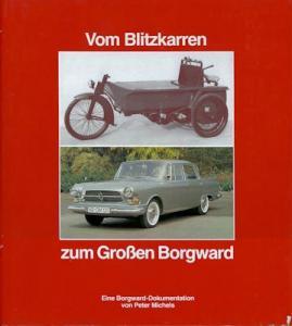 Peter Michels Vom Blitzkarren zum Großen Borgward 1982