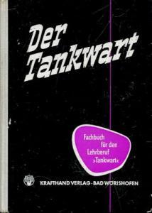 Der Tankwart Fachbuch für den Lehrberuf 1950er Jahre