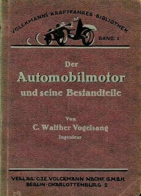 Volckmanns Kraftfahrer Biblothek Bd.01 Der Automobilmotor 1921