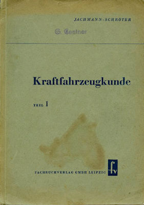 Jachmann - Schröter Kraftfahrtzeugkunde Teil 1 1952
