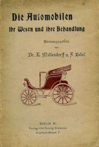 Dr. E. Müllendorff / F. Kübel Die Automobilen ihr Wesen und ihre Behandlung 1899