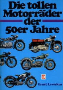 Ernst Leverkus Motorräder der 50er Jahre 1982