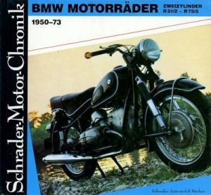 Schrader Motor Chronik BMW Zweizylinder R 51/2-R75/5 1950-1973