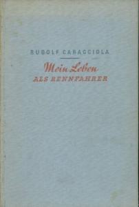 Rudolf Caracciola Mein Leben als Rennfahrer 1939