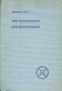 Lang, Hermann Vom Rennmonteur zum Europameister 1943 / 1952