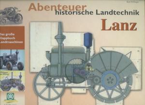 Karl Prillinger Abenteuer historische Landtechnik Lanz 2010