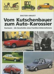Dieter Knust Karmann vom Kutschenbauer zum Auto-Karossier 1996